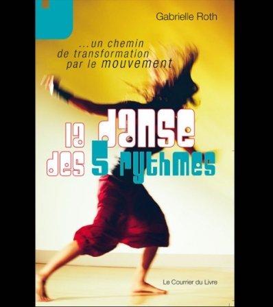 La puissance spirituelle de la danse, par Gabrielle Roth